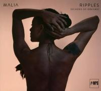 Ripples : echoes of dreams / Malia, comp. & chant |