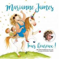Tous heureux ! : conte musical | Marianne James