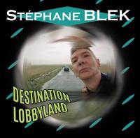 """Afficher """"Destination Lobbyland"""""""