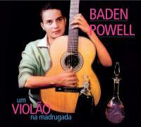 Um violao na madrugada / Baden Powell, guitare |