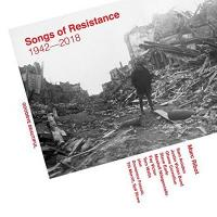 SONGS OF RESISTANCE, 1942-2018 |