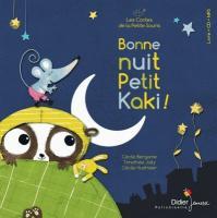 Bonne nuit, Petit Kaki !   Cécile Bergame (1965-....). Auteur