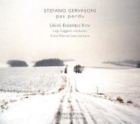 Pas perdu / Stefano Gervasoni, comp. | Gervasoni, Stefano (1962-...). Compositeur