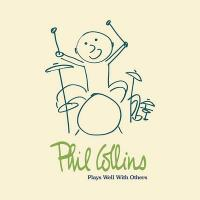 Plays well with others | Phil Collins