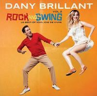Rock and swing : le best-of 100% joie de vivre. vol. 02 / Dany Brillant |