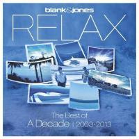 Relax : the best of decade 2003-2013 | Blank & Jones. Musicien