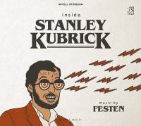 Inside Stanley Kubrick / Festen, ens. instr. | Festen. Musicien. Ens. instr.