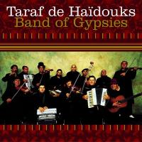 Band of gypsies / Taraf de Haïdouks | Taraf de Haïdouks ((Groupe voc. et instr.)). Musicien. Ens. voc. & instr.