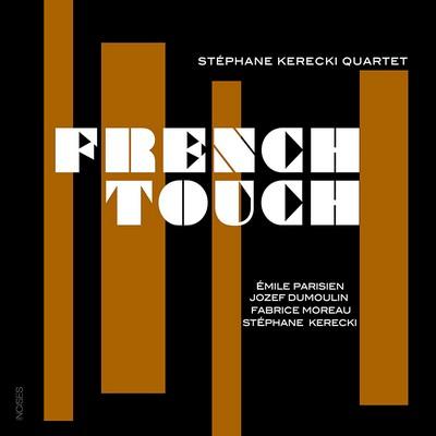 French touch Stéphane Kerecki Quartet, ensemble instrumental