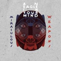 Miraculous weapons | Eagle In Your Mind (An)
