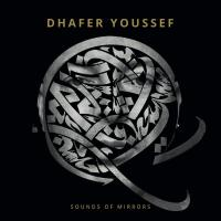 SOUNDS OF MIRRORS | Youssef, Dhafer - oud