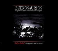 Buenosaurios : Leyendas de la noche de los tangos  