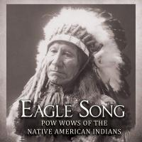 Eagle song : pow wows of the Native American Indians |