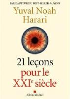 21 [Vingt-et-une] leçons pour le XXIe siècle | Harari, Yuval Noah. Auteur