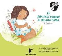 Fabuleux voyage d'Aminta Polka (Le ) | Elsa Valentin, Narrateur