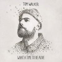 What a time to be alive | Walker, Tom. Compositeur