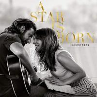 A Star is born : bande originale du film de Bradley Cooper