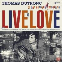 Live is love / Thomas Dutronc, comp., chant, guit. | Thomas Dutronc