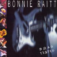Road tested | Raitt, Bonnie (1949-....). Chanteur. Guitare