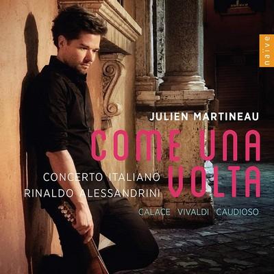 Come una volta Antonio Vivaldi, Domenico Caudioso, Raffaele Calace, comp. Julien Martineau, mandoline Concerto Italiano, ensemble instrumental Rinaldo Alessandrini, direction