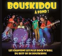 A fond ! : les chansons les plus rock'n'roll du best of de Bouskidou |