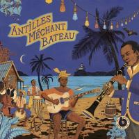 Antilles méchant bateau : deep biguines & gwo-ka from 60's french West-Indies | Mahy. Chanteur