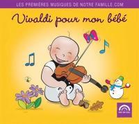Vivaldi pour mon bébé / Antonio Vivaldi | Vivaldi, Antonio (1678-1741)