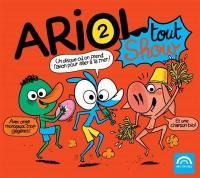 Ariol vol. 2 : Tout show / Emmanuel Guibert, textes & comp. | Guibert, Emmanuel (1964-....). Interprète