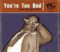 You're too bad : when your harp is rusty | Hughes, Pee Wee. Musicien