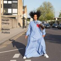 BROKEN POLITICS | Cherry, Neneh