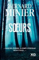 Soeurs / Bernard Minier | Minier, Bernard (1960-....). Auteur
