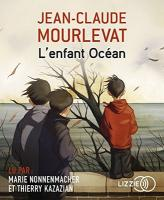 L'enfant océan / Jean-Claude Mourlevat | Mourlevat, Jean-Claude (1952-....). Auteur