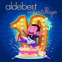 10 ans d'enfantillages | Aldebert (1973-....)