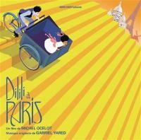 Dilili à Paris : bande originale du film d'animation de Michel Ocelot | Yared, Gabriel (1949-....). Compositeur