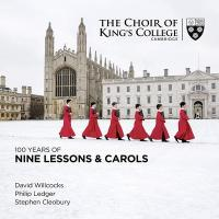 100 YEARS OF NINE LESSONS & CAROLS |