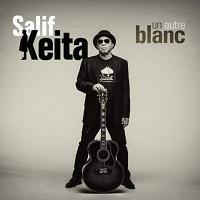 Autre blanc (Un) | Keita, Salif (1949-....). Musicien