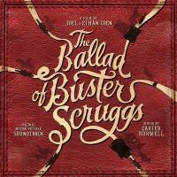 The ballad of Buster Scruggs : Bande Originale du Film