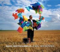 Bal des mondes (Le) / Marc Berthoumieux, acrdn | Berthoumieux, Marc. Interprète
