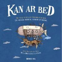 Kan ar bed : un voyage musical autour du monde de la Bretagne à la Chine |