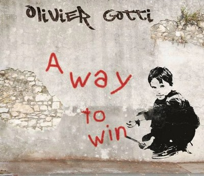 A way to win Olivier Gotti, comp., chant, guitare
