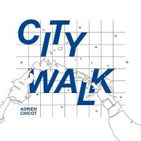 City walk / Adrien Chicot, p.   Chicot, Adrien. Musicien. P.