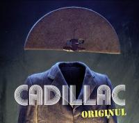 Originul | Cadillac. Chanteur