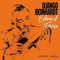 Echoes of France / Django Reinhardt, comp. & guit.   Reinhardt, Django (1910-1953). Compositeur. Comp. & guit.