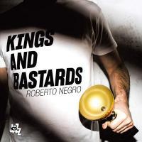 King and bastards / Roberto Negro, p., p. préparé, électronique | Negro, Roberto. Interprète