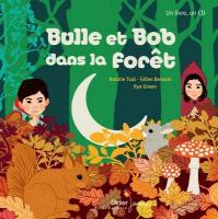 Bulle et Bob dans la forêt / Natalie Tual, textes & narr. |