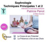 Sophrologie, techniques principales 1 et 2 : Interview et exercices pratiques