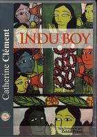 Indu boy / Catherine Clément | Clément, Catherine (1939-....). Auteur