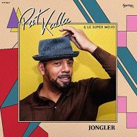 Jongler / Pat Kalla, chant | Kalla, Patrice. Interprète