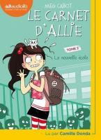 Carnet d'Allie, Tome 2 (Le) : La nouvelle école | Cabot, Meg (1967-....). Auteur