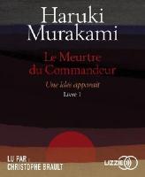meurtre du commandeur, livre 1 (Le) : une idée apparaît | Haruki Murakami